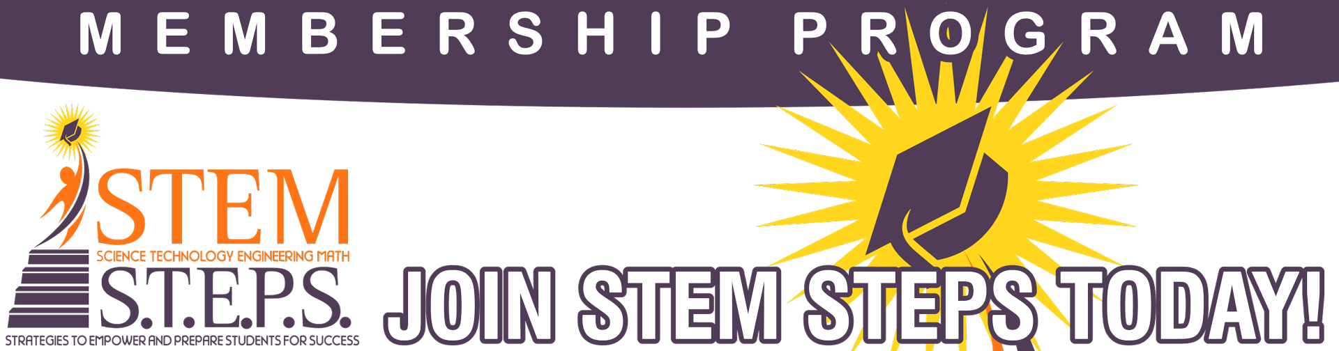STEM S.T.E.P.S. 3.0 Membership Program - Join Now!