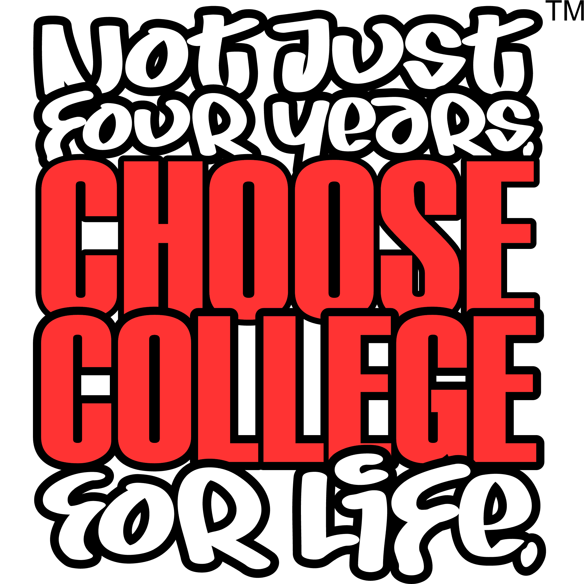 Not Just 4 Years: Choose College 4 Life!